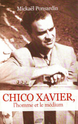 Chico Xavier, l'home et le médium